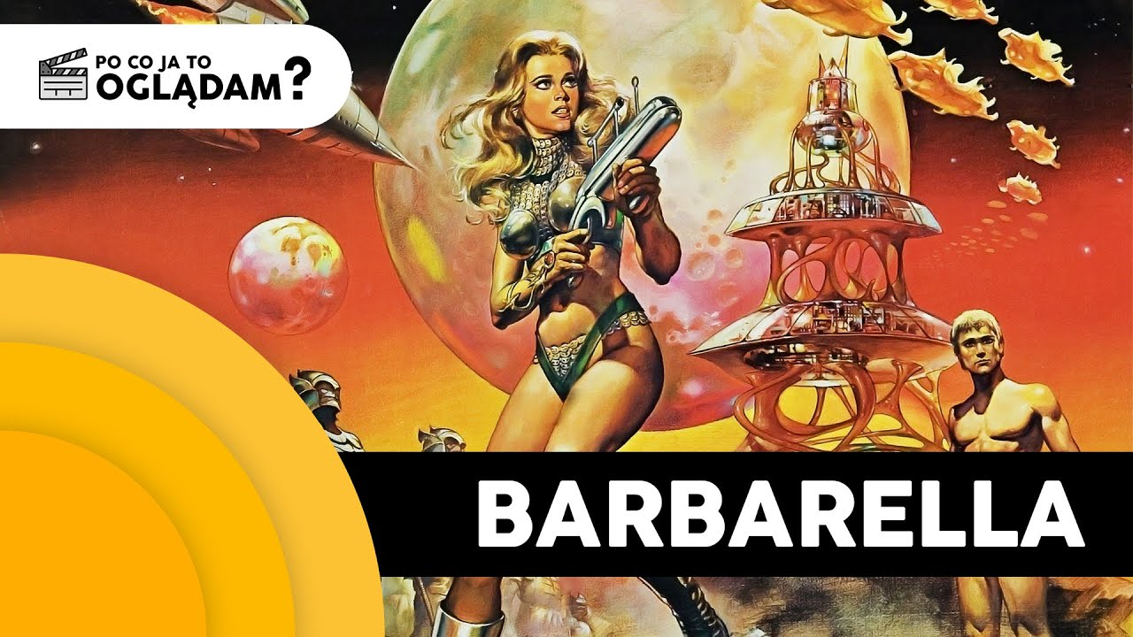 Barbarella (1968) - Jane Fonda uprawia bezpieczny seks w kosmosie!   Po Co Ja To Oglądam? S02E05