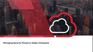 Managing Security Threats in Today's Enterprise