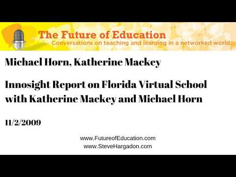 Michael Horn, Katherine Mackey: Innosight Report On Florida Virtual School