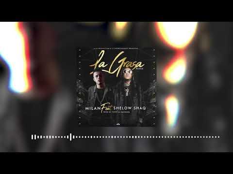 Milan El Lindo Ft Shelow Shaq - La Grasa (Remix)