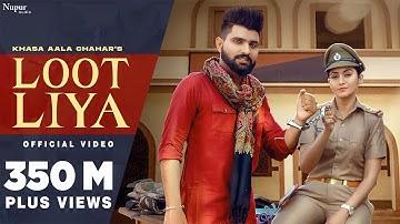 KHASA AALA CHAHAR : LOOT LIYA (Official Video)   Sweta Chauhan   New Haryanvi Songs Haryanavi 2021
