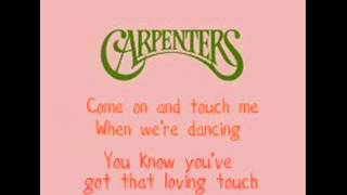 The Carpenters - Touch Me When We