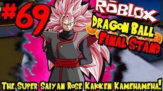 THE SUPER SAIYAN ROSE KAIOKEN KAMEHAMEHA! | Roblox: Dragon Ball Final Stand - Episode 69
