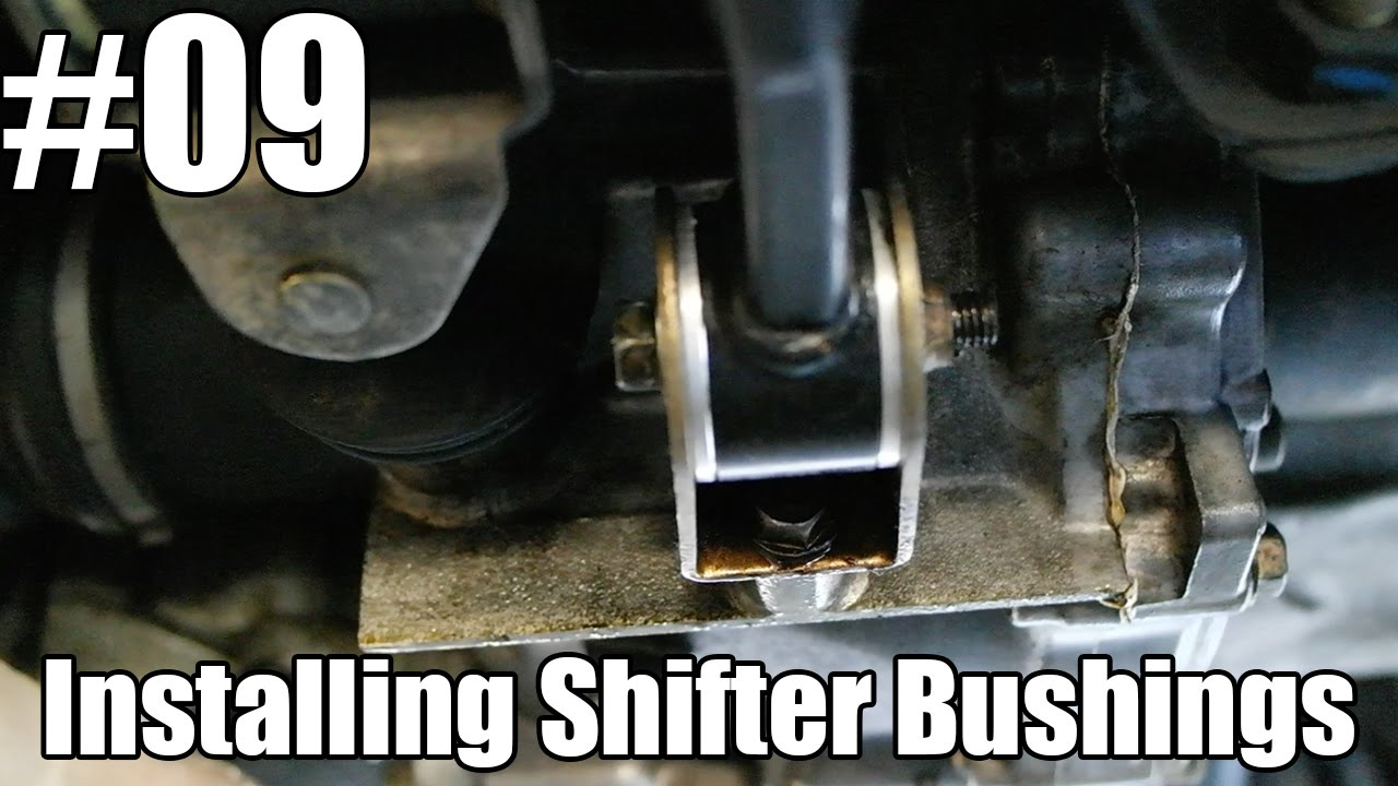 Installing Shifter Bushings Youtube