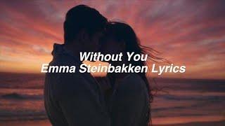 Without You Emma Steinbakken Lyrics