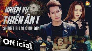 Phim Ca Nhạc Nhiệm Vụ Thiên Ân 1 - Chu Bin, DJ Na