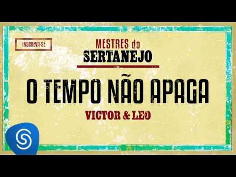 Victor E Leo - O Tempo Não Apaga (Mestres Do Sertanejo)