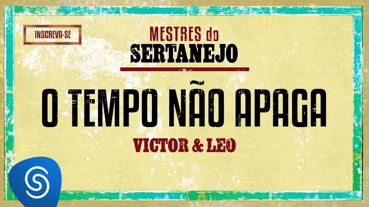 Victor E Leo O Tempo Nao Apaga Mestres Do Sertanejo Youtube