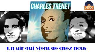 Watch Charles Trenet Un Air Qui Vient De Chez Nous video