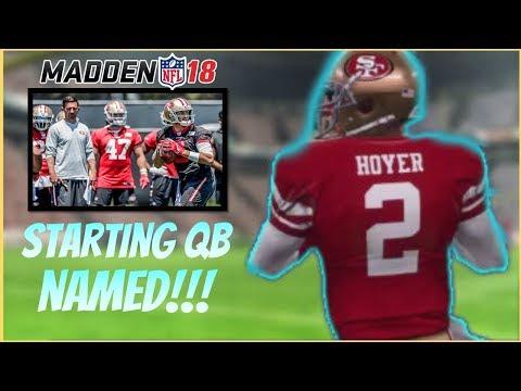 STARTING QB NAMED!!! - Madden 18 49ers Franchise - Ep. 5 - Ep. 1