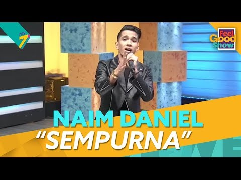 Sempurna - Naim Daniel | Feel Good Show 2018