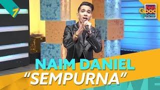Video Sempurna - Naim Daniel | Feel Good Show 2018 download MP3, 3GP, MP4, WEBM, AVI, FLV Oktober 2018