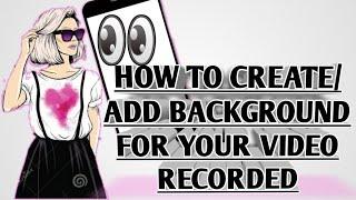 كيفية إنشاء/إضافة خلفية الفيديو المسجلة