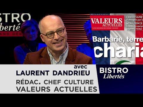 Bistro Libertés avec Laurent Dandrieu rédacteur en chef culture à Valeurs Actuelles