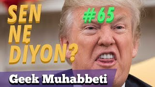 NESNE OLSAYDINIZ! // SEN NE DİYON #65 // YOU ARE NEXT TRUMP!!!