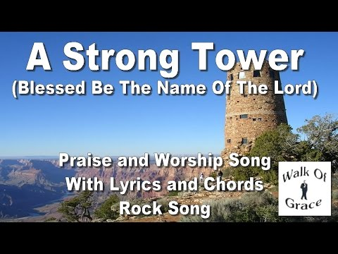 A Strong Tower (Blessed Be The Name Of The Lord) - with lyrics and chords