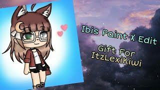 Ibis Paint X Edit - Gift For ItzLexiKiwi