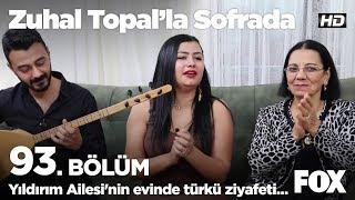 Yıldırım Ailesi'nin evinde türkü ziyafeti... Zuhal Topal'la Sofrada 93. Bölüm