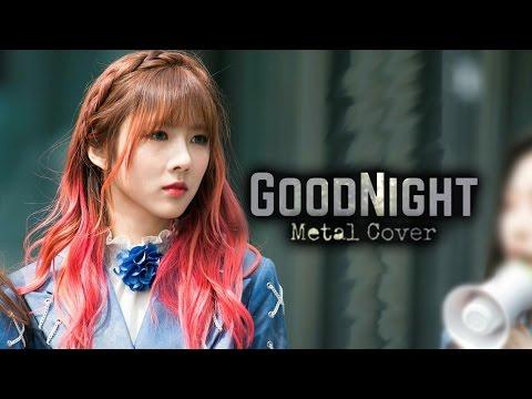 Dreamcatcher(드림캐쳐) _ GOOD NIGHT METAL COVER