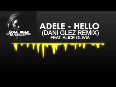 Adele - Hello (Dani Glez Remix) Feat. Alice Olivia