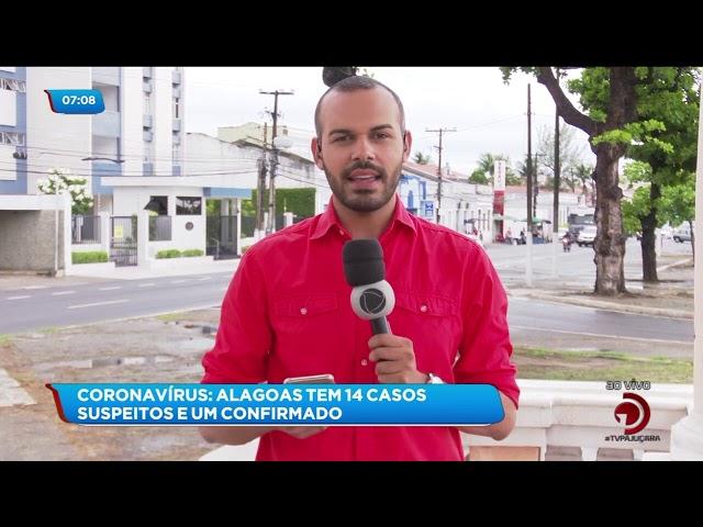 Coronavírus: Alagoas tem 14 casos suspeitos e 1 confirmado
