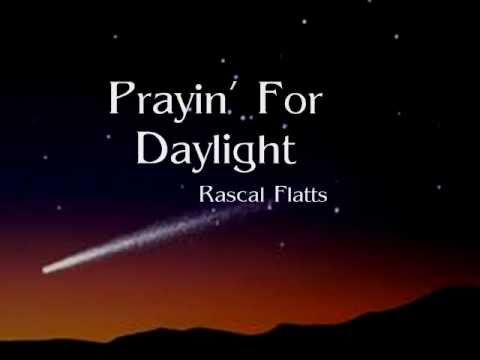 Rascal Flatts Prayin' For Daylight