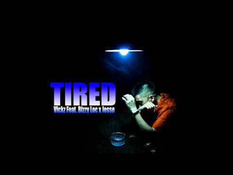 Vickz & Bizzy Feat  Jesse - Tired (MP3)