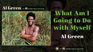 Al Green — What Am I Going to Do with Myself (Official Audio)