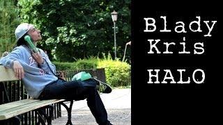 Teledysk: Blady Kris - Halo (HD)