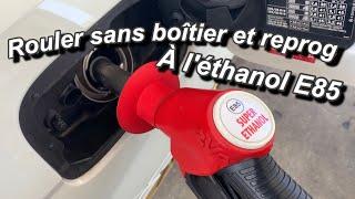 Rouler à l'ethanol E85 Sans reprog, ni boitier, possible ?