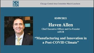 "CCAC March Member Meeting, ""Manufacturing and Innovation in a Post-COVID Climate"""