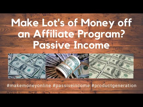 Make Lot's of Money off an Affiliate Program? Passive Income (Make Money Online) thumbnail
