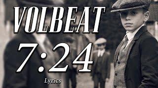 Volbeat - 7:24 Lyrics