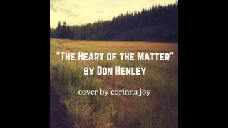 Don Henley - The Heart of the Matter (cover by Corinna Joy)