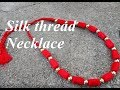 How to make silk thread necklace//Red silk thread necklace//Tutorial//DIY//Creation&you