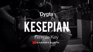 Download Lagu Kesepian - Dygta (Akustik Karaoke) Female Key | Tanpa Vocal/Backing Track mp3