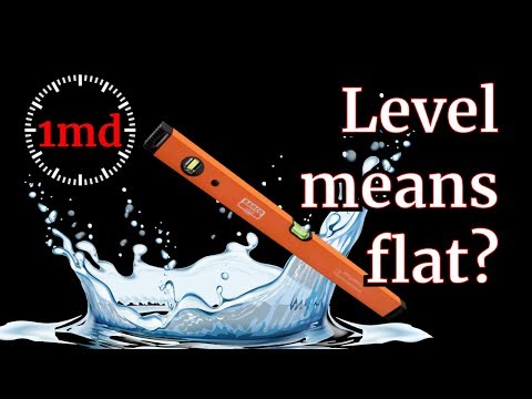 1MD - Flat Earth - Level means flat thumbnail