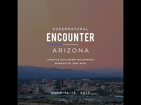 Supernatural Encounter Arizona with Apostol Guillermo Maldonado
