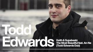 [Todd Edwards Dub] Keith & Supabeatz - The Most Beautiful feat. An-Na