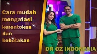dr oz indonesia cara mudah mengatasi kerontokan dan kebotakan