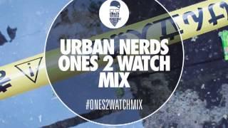 My Nu Leng - Urban Nerds #Ones2Watch Mix