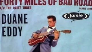 Forty Miles Of Bad Road - Duane Eddy
