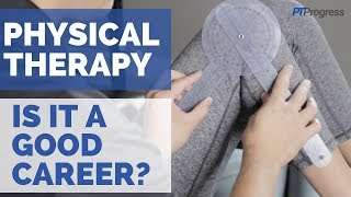 Is Physical Therapy a Good Career? Insight from a Physical Therapist