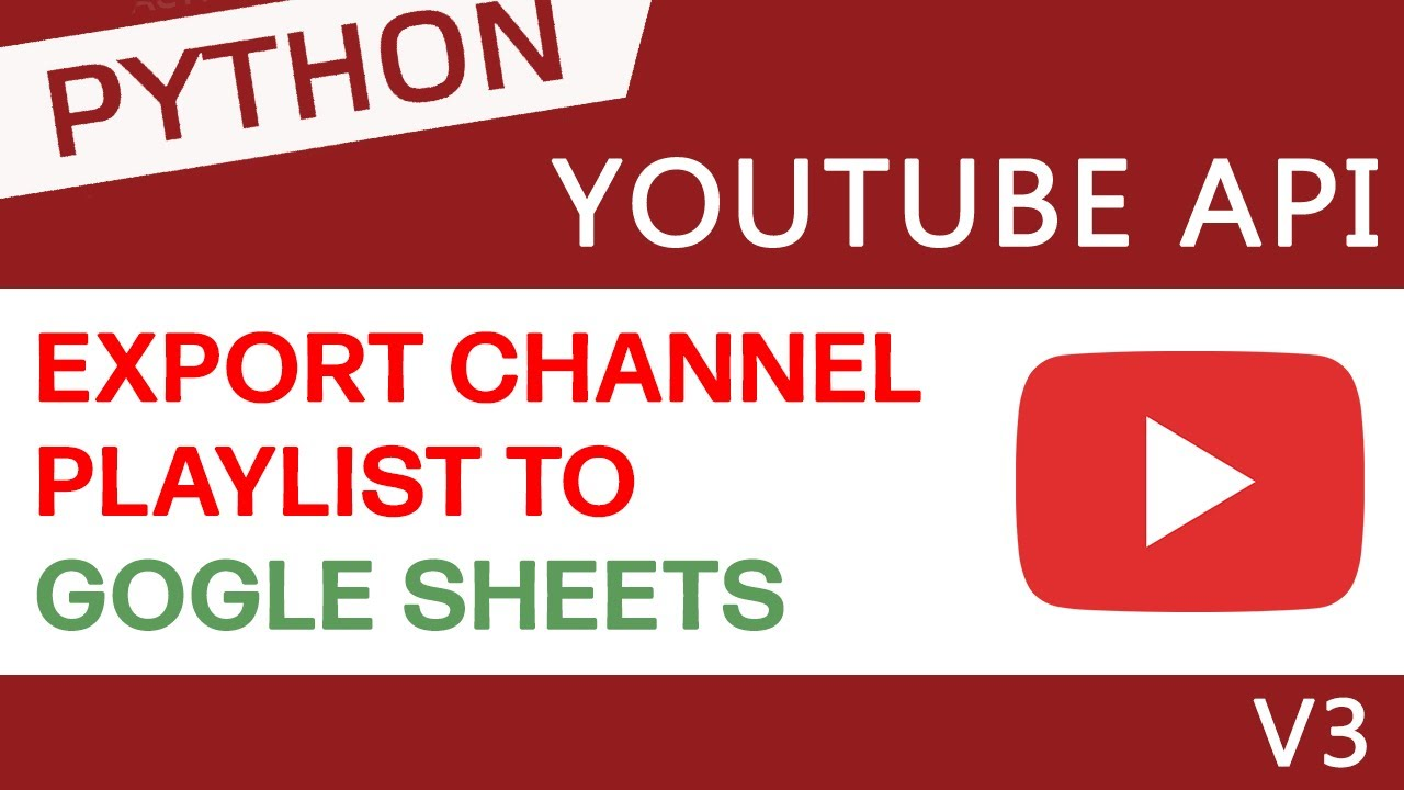 Export YouTube Channel Playlist to Google Sheets using Python