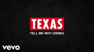 Texas - Tell Me Why (Demo / Audio)