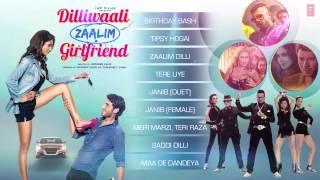 Listen to 'dilliwaali zaalim girlfriend' full audio songs starring divyendu sharma, ira dubey, prachi mishra, pradhuman singh and jackie shroff exclusively o...