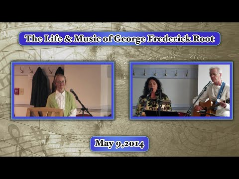 The Life & Music Of George Frederick Root - Flint Memorial Public Library 5/9/14