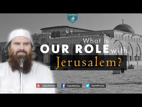 What is OUR Role with Jerusalem? - AbdurRaheem McCarthy