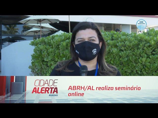 ABRH/AL realiza seminário online sobre impactos na gestão empresarial