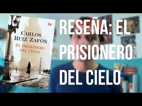 Reseña: El prisionero del cielo - Carlos Ruiz Zafón. (El Cementerio ...